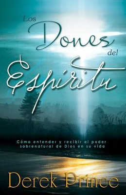 Los Dones del Espíritu  (Gifts Of The Spirit)  -     By: Derek Prince