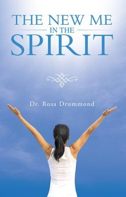 The New Me in the Spirit - eBook  -     By: Rosa Drummond