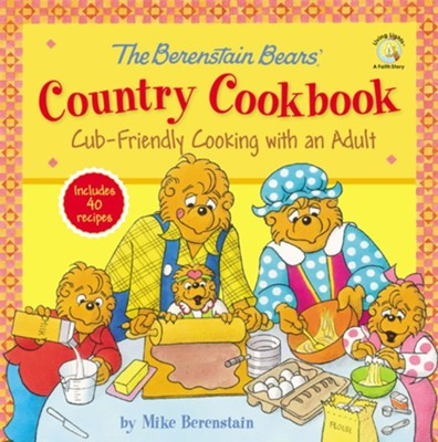 The Berenstain Bears' Country Cookbook   -     By: Mike Berenstain
