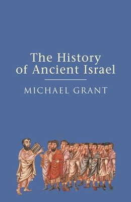 The History of Ancient Israel / Digital original - eBook  -     By: Michael Grant