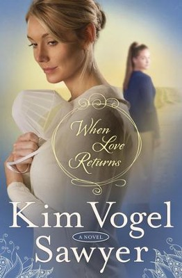 When Love Returns: A Novel - eBook  -     By: Kim Vogel Sawyer