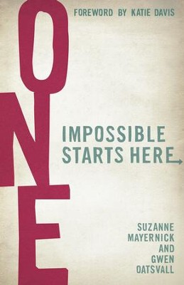 One: Impossible Starts here - eBook  -     By: Suzanne Mayernick, Gwen Oatsvall