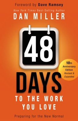 48 Days to the Work You Love: Preparing for the New Normal / Revised - eBook  -     By: Dan Miller, Dave Ramsey
