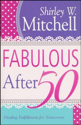Fabulous After 50  -     By: Shirley Mitchell