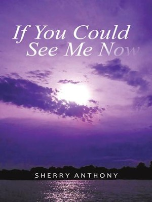 If You Could See Me Now - eBook  -     By: Sherry Anthony