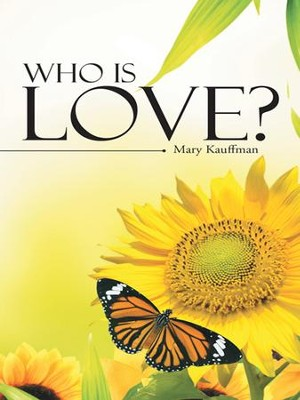 Who is Love? - eBook  -     By: Mary Kauffman
