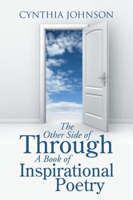 The Other Side of Through A Book of Inspirational Poetry - eBook  -     By: Cynthia Johnson