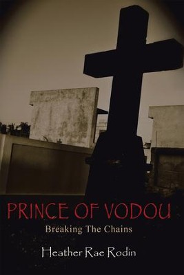 Prince of Vodou: Breaking the Chains - eBook  -     By: Heather Rodin