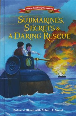 Submarines, Secrets and a Daring Rescue  -     By: Robert J. Skead