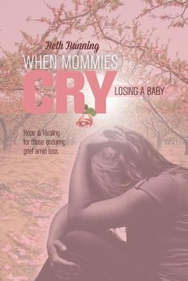 When Mommies Cry: Losing a Baby - eBook  -     By: Beth Banning