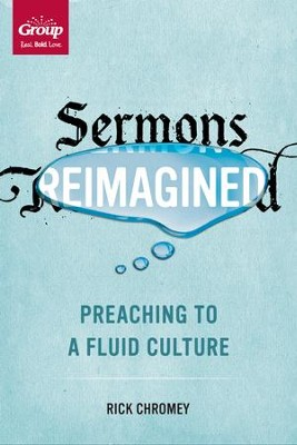 Sermons Reimagined: Preaching to a Fluid Culture - eBook  -     By: Rick Chromey