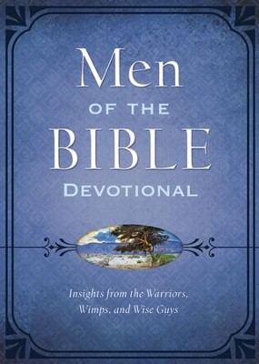 The Men of the Bible Devotional: Insights from the Warriors, Wimps, and Wise Guys - eBook  -     By: Compiled by Barbour Staff