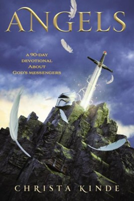 Angels: A 90-Day Devotional about God's Messengers  -     By: Christa J. Kinde