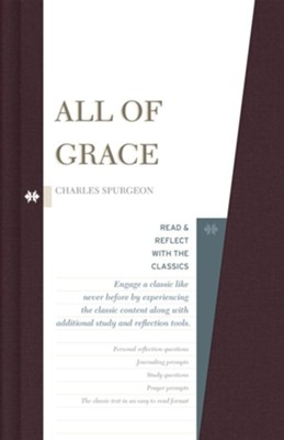 All of Grace: Read and Reflect with the Classics  -     By: Charles H. Spurgeon