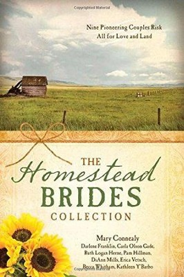 The Homestead Brides Collection: 9 Pioneering Couples Risk All for Love and Land - eBook  -     By: Mary Connealy, DiAnn Mills, Erica Vetsch