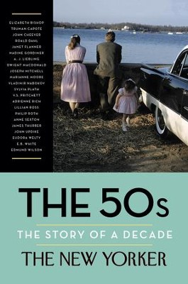 The 50s: The Story of a Decade - eBook  -     Edited By: Henry Finder     By: The New Yorker Magazine