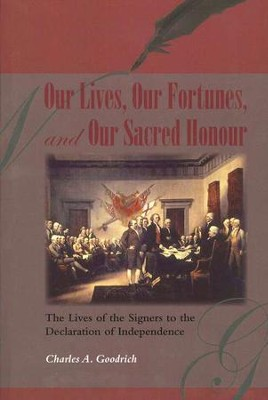 Our Lives, Our Fortunes, and Our Sacred Honor   -     By: Charles Goodrich