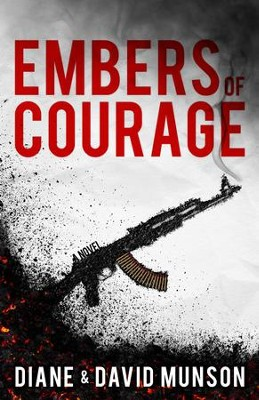 Embers of Courage - eBook  -     By: Diane Munson, David Munson