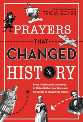 Prayers That Changed History  -     By: Tricia Goyer