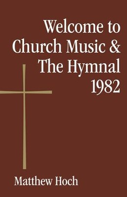 Welcome to Church Music & The Hymnal 1982 - eBook  -     By: Matthew Hoch