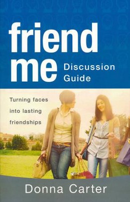 Friend Me Discussion Guide  -     By: Donna Carter