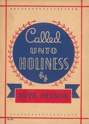 Called Unto Holiness / Digital original - eBook  -     By: Ruth Paxson