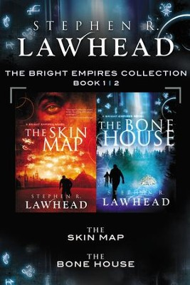 The Skin Map and The Bone House: A Bright Empires Collection - eBook  -     By: Stephen R. Lawhead