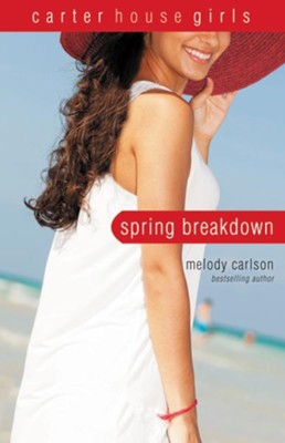 Spring Breakdown #7   -     By: Melody Carlson