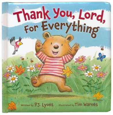 Thank You, Lord, For Everything Boardbook  -     By: P.J. Lyons     Illustrated By: Tim Warnes