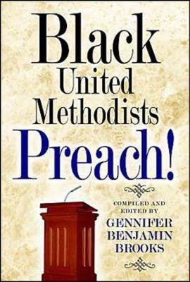 Black United Methodists Preach!  -     By: Gennifer Brooks