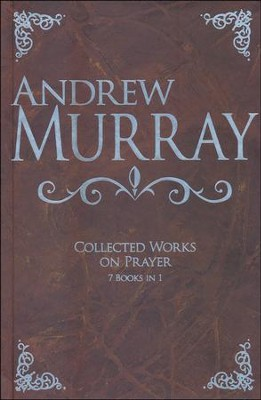 Andrew Murray: Collected Works on Prayer  -     By: Andrew Murray