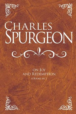 Charles Spurgeon on Joy and Redemption  -     By: Charles H. Spurgeon