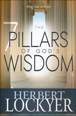 7 Pillars of Gods Wisdom  -     By: Herbert Lockyer