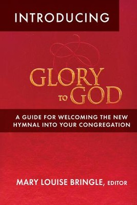 Introducing Glory to God - eBook  -     By: Mary Louise Bringle