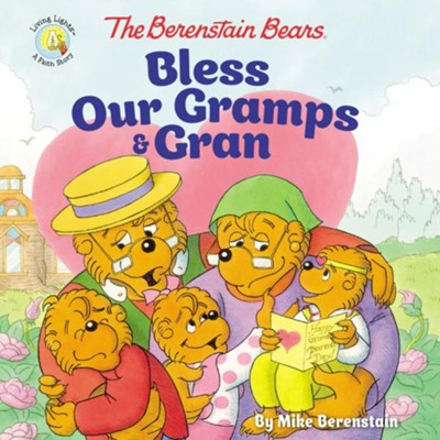 The Berenstain Bears Bless Our Gramps and Gran  -     By: Mike Berenstain