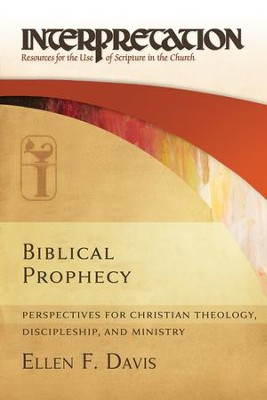 Biblical Prophecy: Perspectives for Christian Theology, Discipleship, and Ministry - eBook  -     By: Ellen F. Davis
