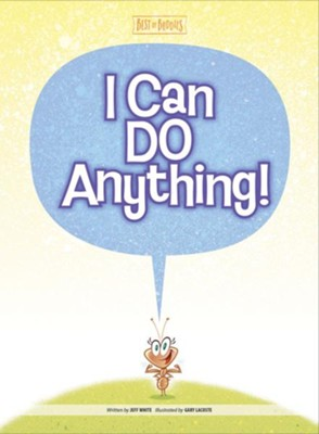 I Can Do Anything!  -     By: Jeff White     Illustrated By: David Harrington