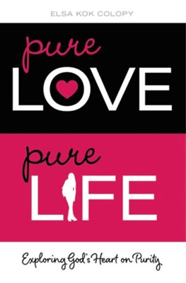 Pure Love, Pure Life  -     By: Elsa Kok Colopy