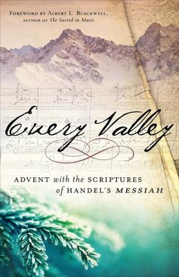 Every Valley: Advent with the Scriptures of Handel's Messiah - eBook  -     By: Handle