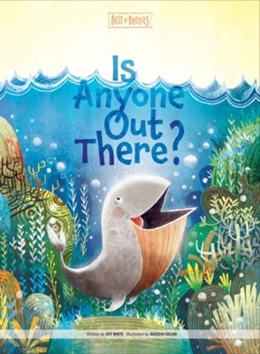 Is Anyone Out There?  -     By: Jeff White     Illustrated By: David Harrington