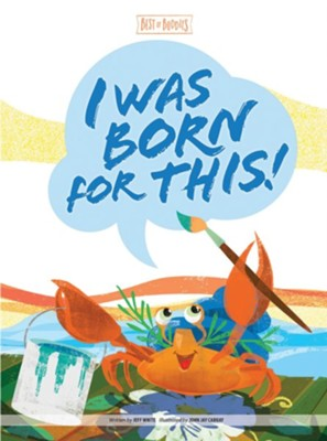 I Was Born for This!  -     By: Jeff White     Illustrated By: David Harrington