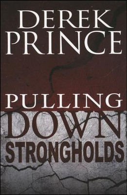 Pulling Down Strongholds  -     By: Derek Prince