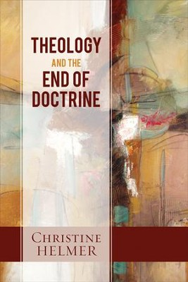 Theology and the End of Doctrine - eBook  -     By: Christine Helmer