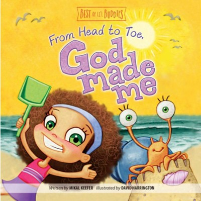 From Head to Toe, God Made Me Board Book  -     By: Mikal Keefer     Illustrated By: David Harrington