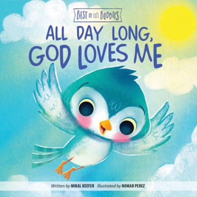 All Day Long, God Loves Me Board Book  -     By: Mikal Keefer     Illustrated By: David Harrington