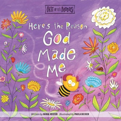 Here's the Reason God Made Me Board Book  -     By: Mikal Keefer     Illustrated By: David Harrington