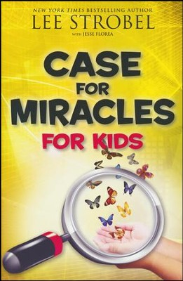 Case for Miracles for Kids  -     By: Lee Strobel, Jesse Florea