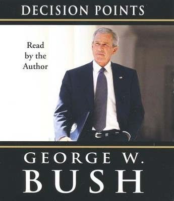 Decision Points - audiobook on CD   -     By: George W. Bush