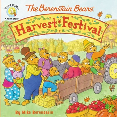 The Berenstain Bears' Harvest Festival  -     By: Mike Berenstain