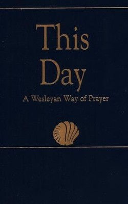 This Day: A Wesleyan Way of Prayer  -     By: Laurence Hull Stookey